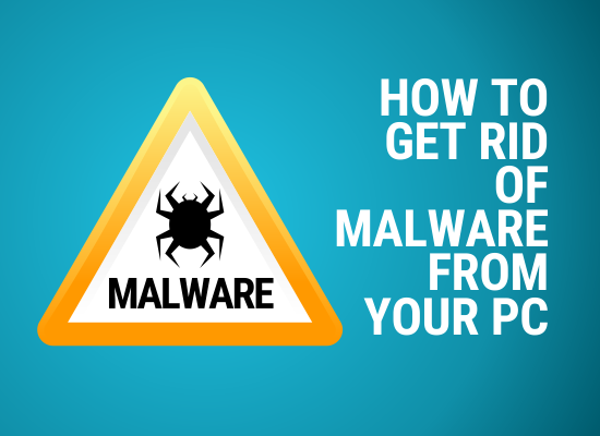 How To Get Rid Of Malware On PC